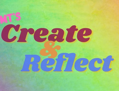 Create and Reflect